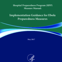 Hospital Preparedness Program (HPP) Measure Manual: Implementation Guidance for Ebola Preparedness Measures (May 2017)