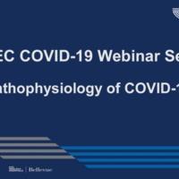 NETEC COVID-19 Webinar Series (6/26/20): Pathophysiology of COVID-19