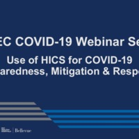 Emergency Management Webinar Series (5/20/20): Use of HICS for COVID-19 Preparedness, Mitigation & Response