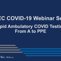 NETEC COVID-19 Webinar Series (5/15/20): Rapid Ambulatory COVID Testing: From A to PPE