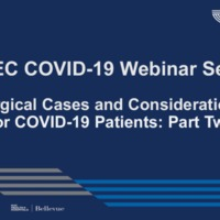 NETEC COVID-19 Webinar Series (7/24/20): Surgical Cases and Considerations for COVID-19 Patients: Part 2