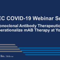 NETEC COVID-19 Webinar Series (11/25/20): Monoclonal Antibody Therapeutics: How to Operationalize mAB Therapy at Your Facility