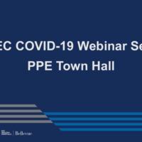 NETEC COVID-19 Webinar Series (5/13/20): PPE! You've Got Questions? We've Got Answers.