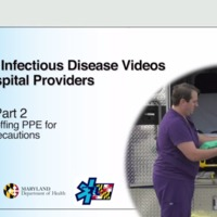 Module 5: Part 2: Donning and Doffing PPE for Wet Ebola Precautions